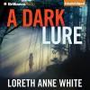 A Dark Lure - Loreth Anne White, Emily Sutton-Smith