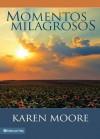 Momentos Milagrosos - Karen Moore