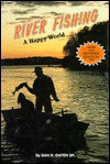 River Fishing: A Happy World - Dan D. Gapen, Margaret Caldwell