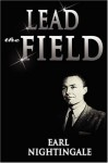 Lead the Field By Earl Nightingale - -Author-