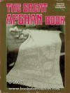 The Great Afghan Book - American School of Needlework
