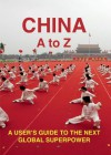China A to Z: A User's Guide to the next Global Superpower - Kai Strittmatter, Stefan Tobler
