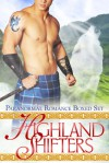 Highland Shifters: Paranormal Romance Boxed Set - Michelle Fox, Selena Kitt, Arial Burnz, Red Phoenix, Skye Eagleday, Ripley Sage, Liliana Rhodes, Linda Barlow, Adriana Hunter, Sarah Mäkelä, Lisa Carlisle, Tabitha Conall, Victoria Danann