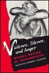 Violence Silence and Anger: Women's Writing as Transgression - Deirdre Lashgari