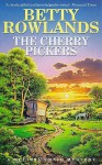 The Cherry Pickers. Betty Rowlands - Betty Rowlands