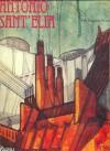 Antonio Sant'Elia: The Complete Works - Luciano Caramel, Alberto Longatt, Antonio Sant'elia