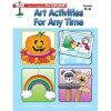 Art Activities for Anytime - Becky Andrews
