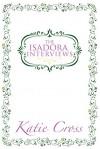 The Isadora Interviews (The Network Series) - Katie Cross