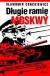 Długie ramię Moskwy. Wywiad wojskowy Polski Ludowej 1943–1991 (wprowadzenie do syntezy) - Sławomir Cenckiewicz