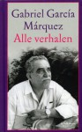 Alle verhalen - Gabriel García Márquez