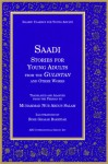 Saadi Stories for Young Adults - Saadi, Rose Ghajar Bakhtiar