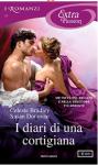 I diari di una cortigiana (I Romanzi Extra Passion) - Celeste Bradley, Susan Donovan, Giuliano Claudio Acunzoli