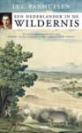 Een Nederlander in de wildernis - Luc Panhuysen