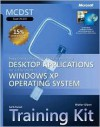 MCDST Self-Paced Training Kit (Exam 70-272): Supporting Users and Troubleshooting Desktop Applications on a Microsoft Windows XP Operating System - Walter Glenn