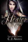 The Healer: A Young Adult Romantic Fantasy (The Healer Series) (Volume 1) - C.J. Anaya