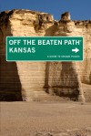 Kansas Off the Beaten Path®, 9th: A Guide to Unique Places - Patti DeLano, Sarah Smarsh