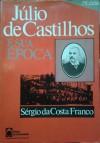 Júlio de Castilhos e sua época - Sergio da Costa Franco