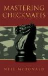 Mastering Checkmates - Neil McDonald