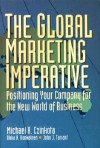 The Global Marketing Imperative: How to Enter and Build International Markets - Michael R. Czinkota, Ilkka A. Ronkainen