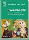 Frauengesundheit : ein Leitfaden für die ärztliche und psychotherapeutische Praxis ; mit 91 Tabellen - Anita Riecher-Rössler