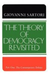 The Theory of Democracy Revisited, Part One: The Contemporary Debate - Giovanni Sartori, Quentin Fiore