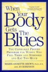 When Your Body Gets the Blues - Marie-Annette Brown, Jo Robinson