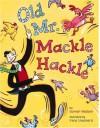 Old Mr. Mackle Hackle - Gunnar Madsen, Irana Shepherd