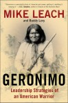 Geronimo: Leadership Strategies of An American Warrior - Mike Leach, Buddy Levy