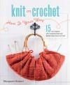 Knit or Crochet--Have it Your Way - Margaret Hubert