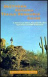 Southern Arizona trails resource guide: A reference for hikers, mountain bicyclists, equestrians and OHV enthusiasts - John Dell