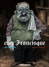 Chez Francisque (Chez Francisque, #1) - Yan Lindingre, Manu Larcenet, Patrice Larcenet