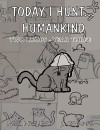 Today I Hunt...Humankind: Two Lumps - Year Three - Mel Hynes, James L. Grant