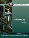 Boilermaking Level 3 Trainee Guide - National Center for Construction Educati