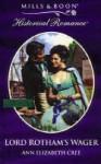 Lord Rotham's Wager - Ann Elizabeth Cree