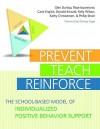 Prevent, Teach, Reinforce: The School-Based Model of Individualized Positive Behavior Support [With CDROM] - Glen Dunlap, Rose Iovannone, Carie English, Kelly G. Wilson, Donald Kincaid, Kathy Christiansen, Phillip Strain
