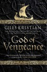 God of Vengeance Hardcover International Edition, June 24, 2014 - Giles Kristian