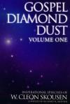 Gospel Diamond Dust -- Volume One - W. Cleon Skousen, Richard N. Skousen