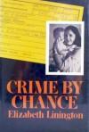 Crime by Chance - Elizabeth Linington
