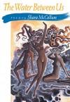 The Water Between Us (Pitt Poetry Series) - Shara McCallum