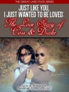 Just Like You, I Just Wanted To Be Loved:The Love Story of Cass & Drake (The Great Lake State Series) Part 1 - Sean H. Robertson