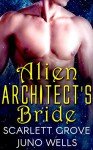 Alien Architect's Bride: Draconians (BWWM Dragon Shifter Scifi Romance) - Scarlett Grove, Juno Wells
