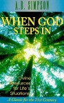 When God Steps In: Divine Resources for Life's Situations - Albert Benjamin Simpson