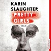 Pretty Girls - Karin Slaughter, Nina Petri, Dietmar Wunder, audio media verlag
