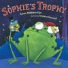 Sophie's Trophy - Susan Middleton Elya, Viviana Garofoli