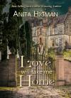 Love Will Take Me Home: Christian Contemporary Romance - Anita Higman