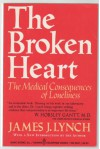 The Broken Heart: The Medical Consequences of Loneliness - James J. Lynch