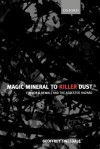 Magic Mineral to Killer Dust ' Turner & Newall and the Asbestos Hazard - Geoffrey Tweedale