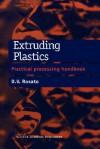 Extruding Plastics: A Practical Processing Handbook - Dominick V. Rosato