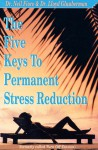 The Five Keys to Permanent Stress Reduction - Lloyd Glauberman