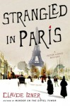 Strangled in Paris: A Victor Legris Mystery (Victor Legris Mysteries) - Claude Izner
